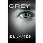 Grey - Fifty Shades of Grey as told by Christian
